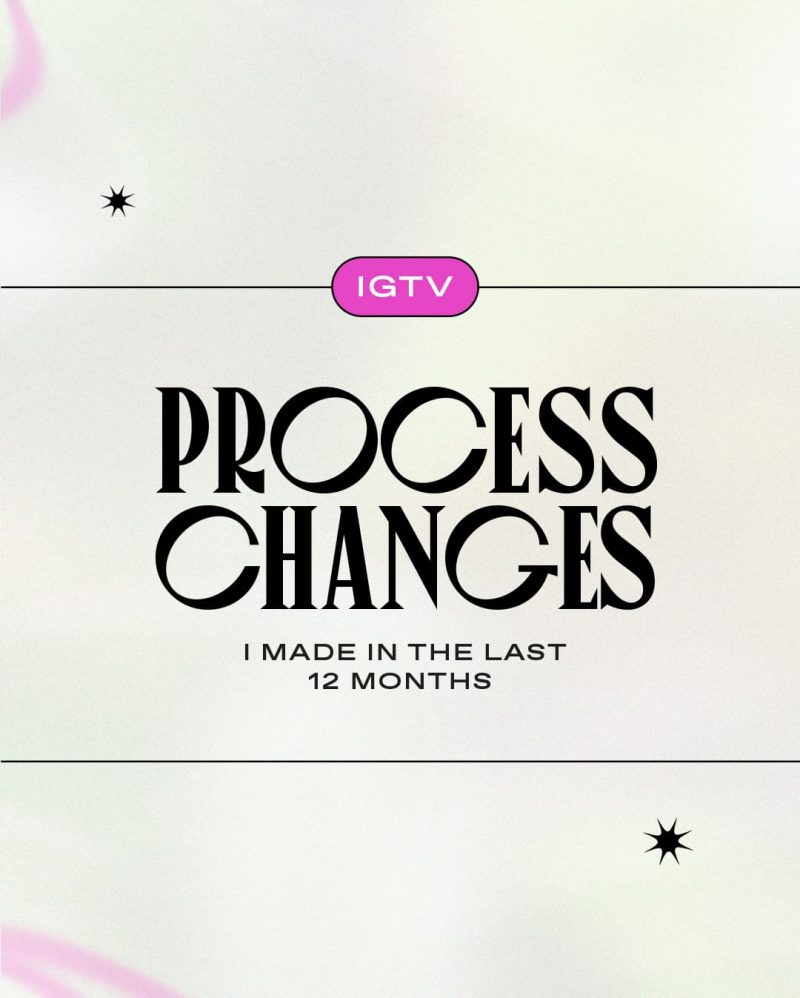 Process changes I made in the last 12 months